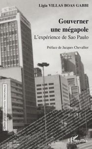 Ligia Villas Boas Gabbi - Gouverner une mégapole - L'expérience de Sao Paulo.