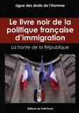 Ligue des Droits de l'Homme et Emmanuel Terray - Le livre noir de la politique française d'immigration - La honte de la République.