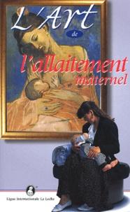 Ligue La Leche - L'art de l'allaitement maternel.