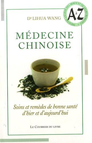 Lihua Wang - Médecine chinoise - Soins et remèdes de bonne santé d'hier et d'aujourd'hui.
