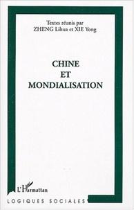 Lihua Zheng et Yong Xie - Chine et mondialisation.