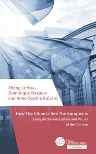Lihua Zheng et Dominique Desjeux - How the Chinese see the Europeans - Essay on the Perceptions and Values of the Chinese.