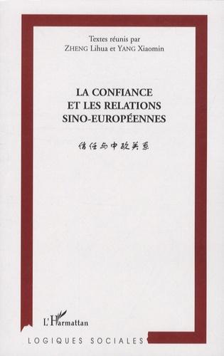 Lihua Zheng et Xiaomin Yang - La confiance et les relations sino-européennes.