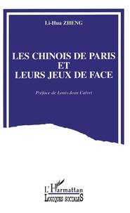 Lihua Zheng - Les Chinois de Paris et leurs jeux de face.