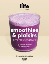 Smoothies & plaisirs- Recettes sportives -  Liife | Showmesound.org