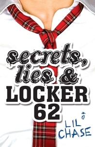 Lil Chase - Secrets, Lies and Locker 62.