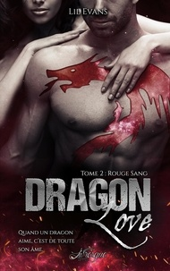 Lil Evans - Dragon Love Tome 2 : Rouge sang.