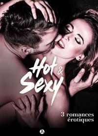 Lil Evans et Lise Robin - Hot & Sexy - 3 romances érotiques.