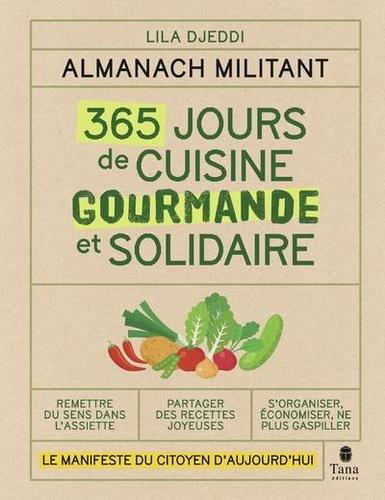 Lila Djeddi - 365 jours de cuisine gourmande et solidaire - Le manifeste du citoyen d'aujourd'hui.