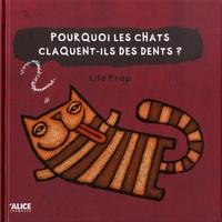 Lila Prap - Pourquoi les chats claquent-ils des dents ?.