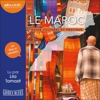 Lila Tamazit - Le Maroc - Guide culturel et pratique.