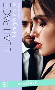 Lilah Pace - Nuits blanches de Lilah Pace Tome 1 : Malgré nous.