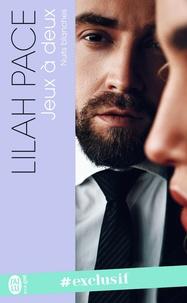 Lilah Pace - Nuits blanches de Lilah Pace Tome 2 : Jeux à deux - Suivi de la novella Plus encore.