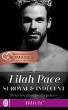 Lilah Pace - Si royal et indécent Tome 1 : Pour les plaisirs du prince.
