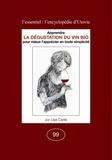 Lilas Carité - La dégustation du vin bio - Apprendre pour mieux l'apprécier en toute simplicité.