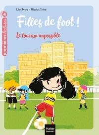 Lilas Nord et Nicolas Trève - Filles de foot Tome 1 : Le tournoi impossible.