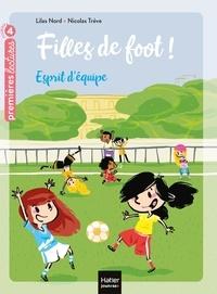 Lilas Nord et Nicolas Trève - Filles de foot Tome 2 : Esprit d'équipe.