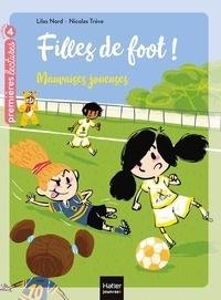 Lilas Nord et Nicolas Trève - Filles de foot Tome 3 : Mauvaises joueuses.