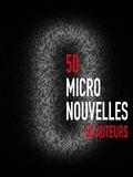 Lilas Seewald et Thierry Crouzet - 50 Micronouvelles.
