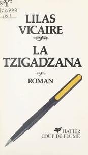 Lilas Vicaire et Jacques Cortès - La Tzigadzana.