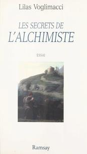 Lilas Voglimacci et Dominique Bauer - Les secrets de L'Alchimiste.