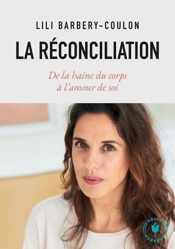 La réconciliation. De la haine du corps à l'amour de soi
