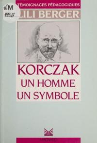 Lili Berger et Claude Roy - Korczak : un homme, un symbole.