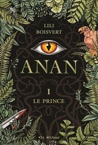 Lili Boisvert - Anan T.1 - Le prince.