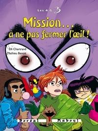 Lili Chartrand et Mathieu Benoit - Les 4G  : Mission… à ne pas fermer l'œil ! - Les 4 G n. 3.