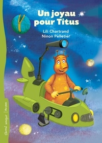 Lili Chartrand et Ninon Pelletier - Un joyau pour Titus.