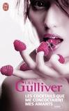 Lili Gulliver - Les cocktails que me concoctaient mes amants.