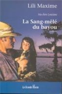 Lili Maxime - La sang-mêlé du bayou 2.