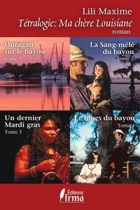 Lili Maxime - Tétralogie Ma chère Louisiane.