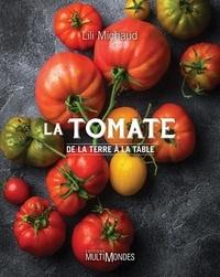 Lili Michaud - La tomate - De la terre à la table.