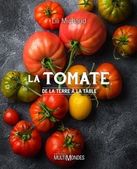 Lili Michaud - La tomate - De la terre à la table.