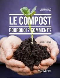 Lili Michaud - Le compost : pourquoi ? comment ?.