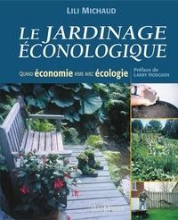 Lili Michaud - Le jardinage éconologique - Quand économie rime avec écologie.