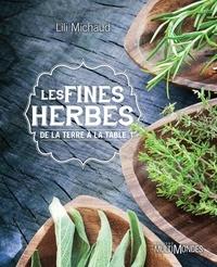 Lili Michaud - Les fines herbes - De la terre à la table.