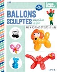 Deedr.fr Ballons sculptés pour faire la fête! - Plus de 40 modèles et toutes les bases, dès 6 ans Image