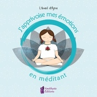 J'apprivoise mes émotions en méditant - Lili Pinheiro   Showmesound.org