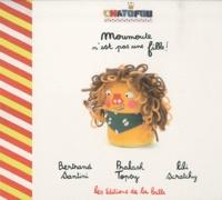 Lili Scratchy et Bertrand Santini - Moumoute n'est pas une fille !.