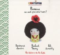 Lili Scratchy et Bertrand Santini - Pivoine ne sait pas dire non !.