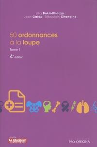 Lilia Bakir-Khodja et Jean Calop - 50 ordonnances à la loupe - Tome 1.