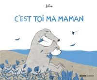 Lilia - C'est toi ma maman.