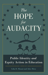 Lilia d. Monzó et Alice Merz - The Hope for Audacity - Public Identity and Equity Action in Education.