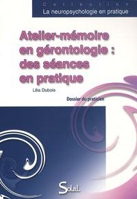 Lilia Dubois - Atelier-mémoire en gérontologie : des séances en pratique - Dossier du praticien, Livret du praticien et Dossier du participant.