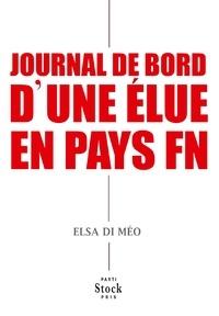Lilian Alemagna et Elsa Di Meo - Journal de bord d'une élue en pays FN.