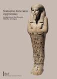 Lilian Aubert et Jean-François Aubert - Statuettes funéraires égyptiennes du département des Monnaies, Médailles et Antiques de la Bibliothèque nationale de France.