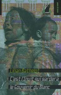 Lilian Bathelot - C'est l'Inuit qui gardera le souvenir du Blanc.
