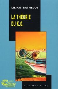 Lilian Bathelot - La théorie du K.O..